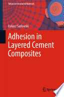 Adhesion in Layered Cement Composites