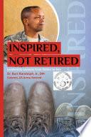 Inspired  Not Retired