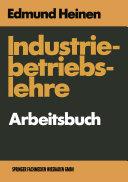Industriebetriebslehre — Arbeitsbuch