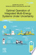 Optimal Operation of Integrated Multi Energy Systems Under Uncertainty Book