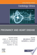 Pregnancy and Heart Disease  An Issue of Cardiology Clinics  E Book