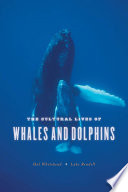 """The Cultural Lives of Whales and Dolphins"" by Hal Whitehead, Luke Rendell"