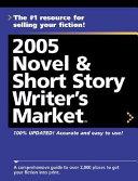 2005 Novel Short Story Writer S Market
