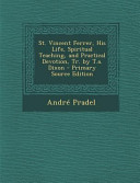St  Vincent Ferrer  His Life  Spiritual Teaching  and Practical Devotion  Tr  by T A  Dixon   Primary Source Edition