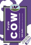 """Purple Cow, New Edition: Transform Your Business by Being Remarkable"" by Seth Godin"
