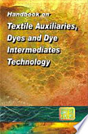 Handbook on Textile Auxiliaries  Dyes and Dye Intermediates Technology Book