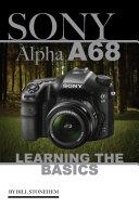 Sony Alpha A68: Learning the Basics