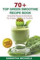 70 Top Green Smoothie Recipe Book  Smoothie Recipe   Diet Book For A Sexy  Slimmer   Youthful YOU  With Recipe Journal