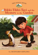 Rikki Tikki Tavi and the Mystery in the Garden