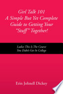 Girl Talk 101 A Simple But Yet Complete Guide To Getting Your Stuff Together