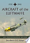 """Aircraft of the Luftwaffe, 1935-1945: An Illustrated Guide"" by Jean-Denis G.G. Lepage"