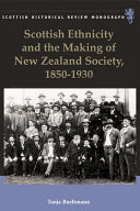 Scottish Ethnicity and the Making of New Zealand Society, 1850-1930