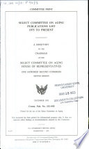 Select Committee on Aging Publications List, 1975 to Present