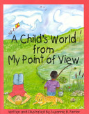 A Child s World from My Point of View Book
