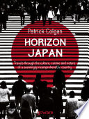 Horizon Japan Travels Through The Culture Cuisine And Nature Of A Seemingly Incomprehensible Country