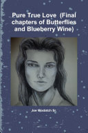 Pure True Love (Final chapters of Butterflies and Blueberry Wine) ebook