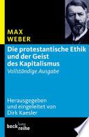 Die protestantische Ethik und der Geist des Kapitalismus  : Vollständige Ausgabe