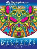 My Masterpiece Adult Coloring Books   Mood Enhancing Mandalas