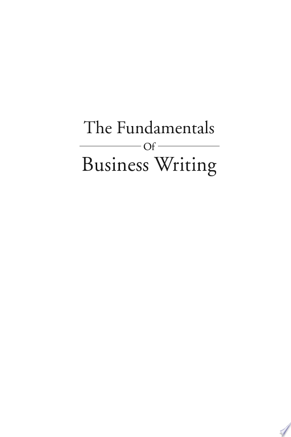 The Fundamentals Of Business Writin