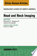 Head and Neck Imaging  An Issue of Radiologic Clinics of North America