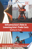 Infrastructure s Role in Lowering Asia s Trade Costs