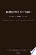 Monopoly of Force: The Nexus of DDR and SSR