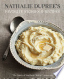 Nathalie Dupree s Favorite Stories and Recipes