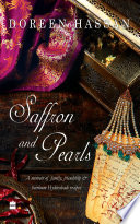 Saffron and Pearls  A Memoir of Family  Friendship   Heirloom HyderabadiRecipes