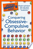 The Complete Idiot S Guide To Conquering Obsessive Compulsive Behavior