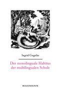 Der monolinguale Habitus der multilingualen Schule