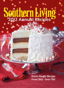 Southern Living Annual Recipes 2012