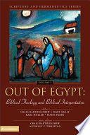 Out Of Egypt Biblical Theology And Biblical Interpretation