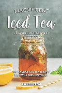Magnificent Iced Tea Cookbook That You Will Love