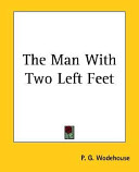 Read Online The Man with Two Left Feet and Other Stories For Free