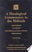 A Theological Commentary to the Midrash  Ruth Rabbah and Esther Rabbah I Book
