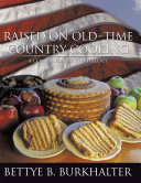 Raised on Old Time Country Cooking