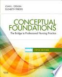 """Conceptual Foundations E-Book: The Bridge to Professional Nursing Practice"" by Elizabeth E. Friberg, Joan L. Creasia"