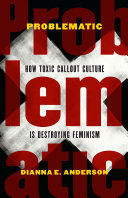 Problematic: how toxic callout culture is destroying feminism