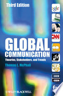 """Global Communication: Theories, Stakeholders, and Trends"" by Thomas L. McPhail"