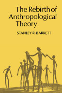 The Rebirth of Anthropological Theory