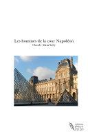 Les Hommes de la Cour Napoleon
