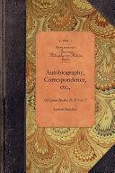 Autobiography  Correspondence  Etc