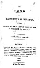 The Bond of Christian Union  by the Author of The Simple Remedy and A Treatise on Prayer  Third Edition  Enlarged