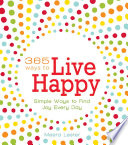 365 Ways To Live Happy