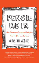 Pencil Me In: the Business Drawing Book for People Who Can't Draw