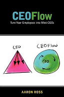 Ceoflow: Turn Your Employees Into Mini-Ceos