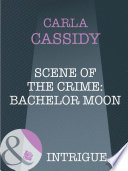 Scene Of The Crime Bachelor Moon Mills Boon Intrigue