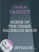 Scene of the Crime: Bachelor Moon (Mills & Boon Intrigue) Pdf/ePub eBook