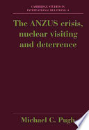 The Anzus Crisis Nuclear Visiting And Deterrence