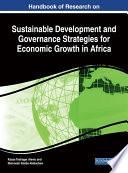 Handbook of Research on Sustainable Development and Governance Strategies for Economic Growth in Africa